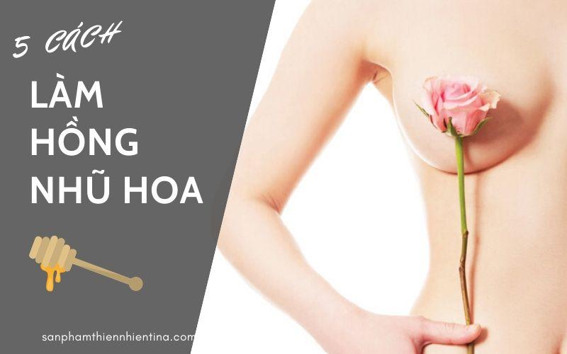 cách làm hồng nhũ hoa bằng mật ong